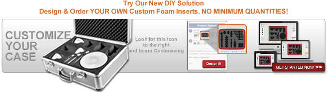 Design your own custom foam inserts